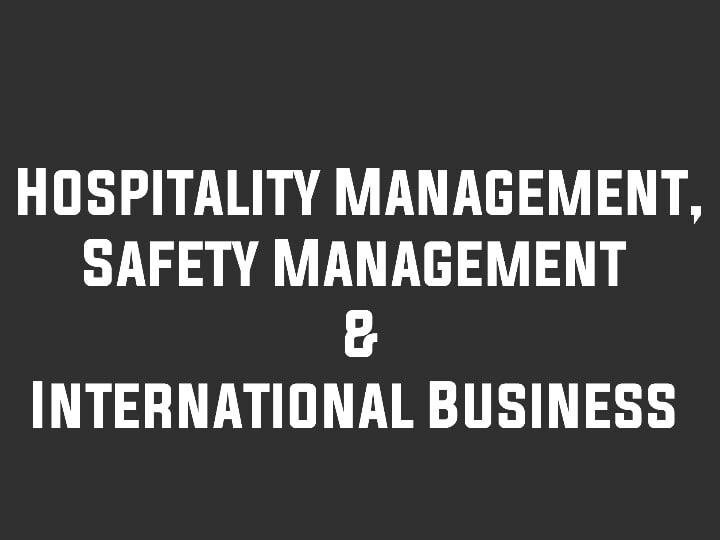Hospitality, Safety Management & International Business program